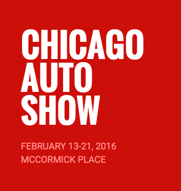 The Chicago Auto Show February 13-21, 2016